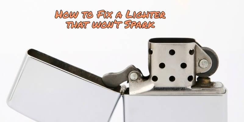 How to Fix a Lighter that Won't Spark: Simple Steps