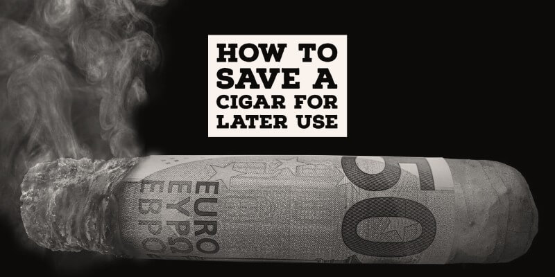 how to save a cigar