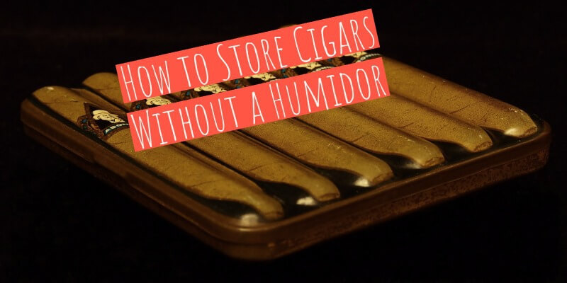 how to store cigars without a humidor: Simple Guide