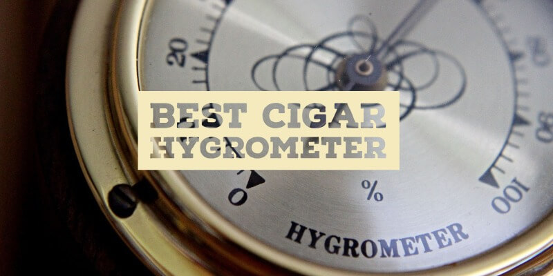 Best Cigar Hygrometer to choose from