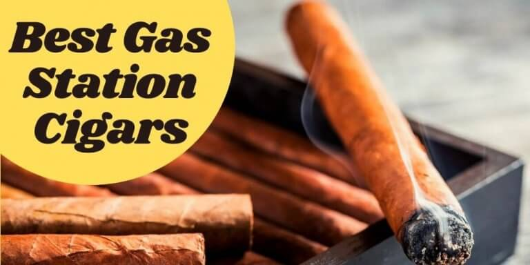 Best Gas Station Cigars